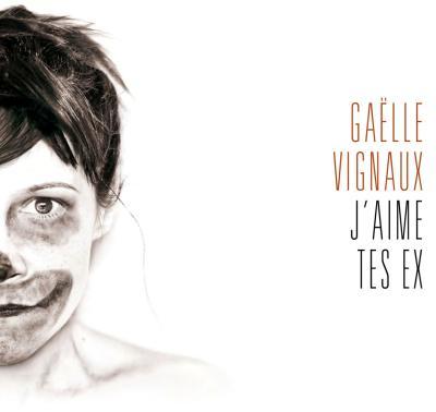 Gaëlle Vignaux - J'aime tes ex